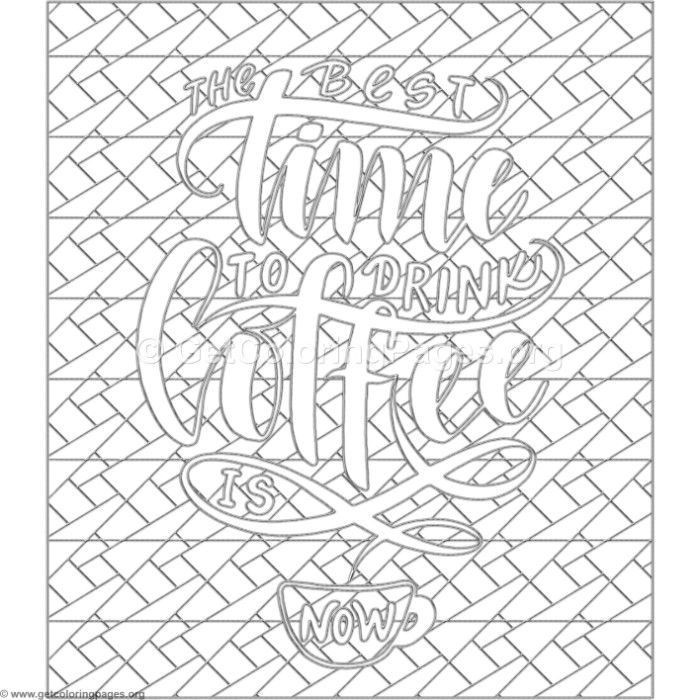 The Best Time To Drink Coffee Is Now Coloring Pages