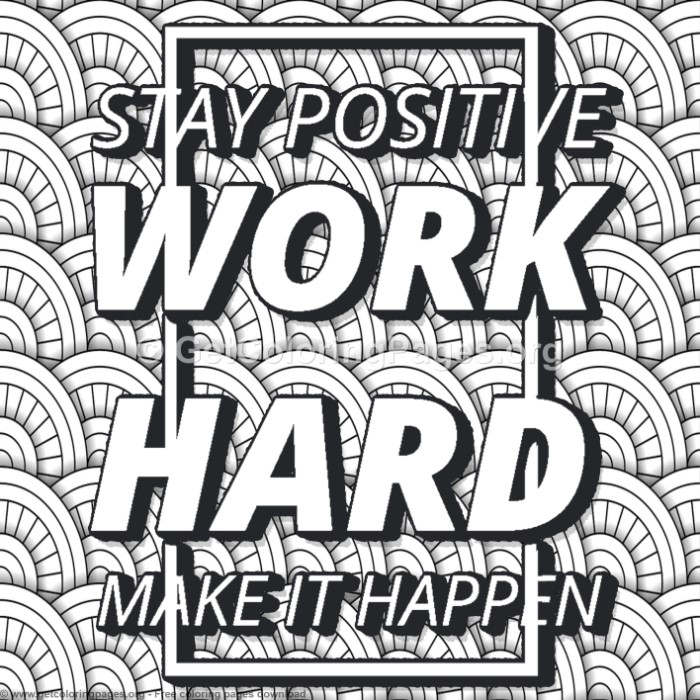Stay Positive Work Hard Coloring
