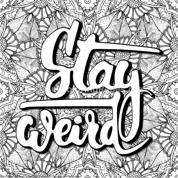 Stay Weird Coloring Pages Getcoloringpages Org
